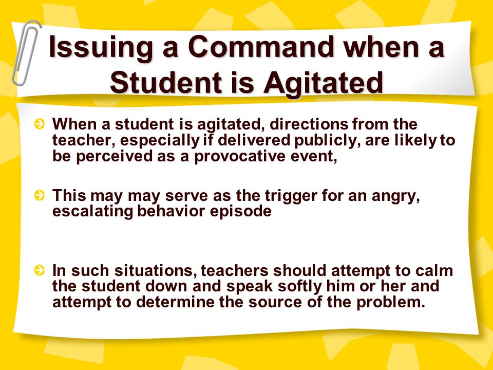 Issuing a Command when a Student is Agitated