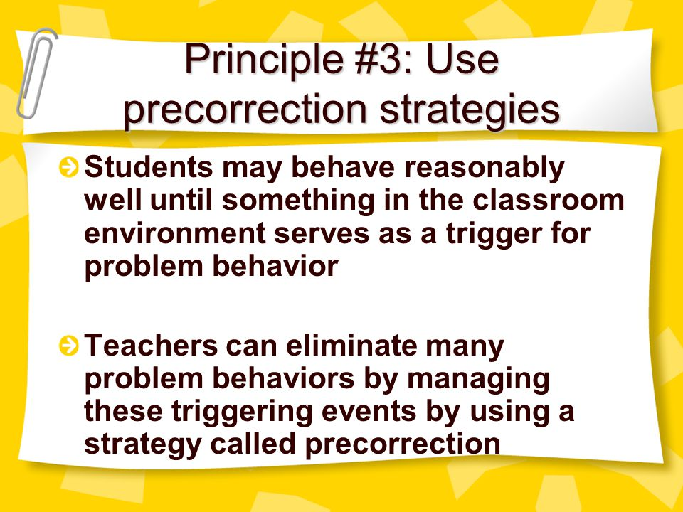 Principle #3: Use precorrection strategies