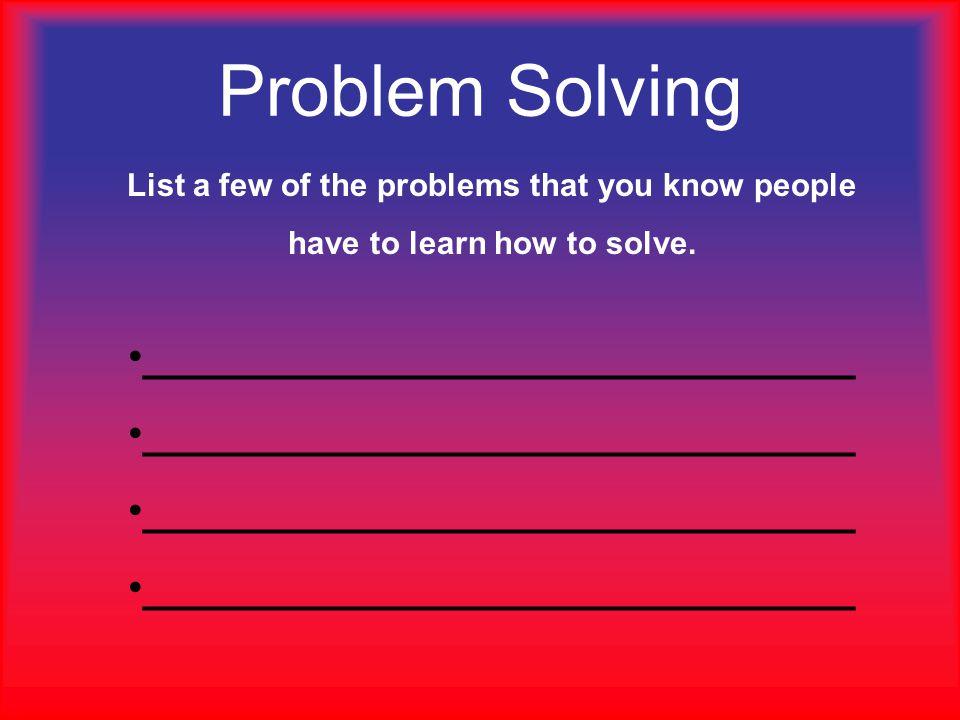 Problem Solving ______________________________