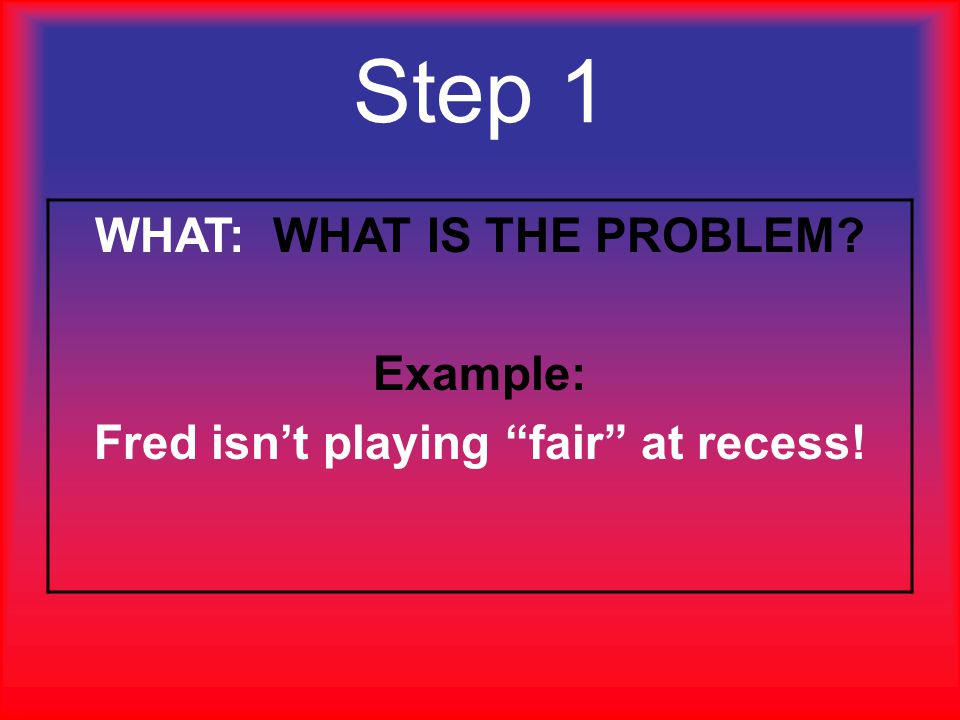 WHAT: WHAT IS THE PROBLEM Fred isn't playing fair at recess!