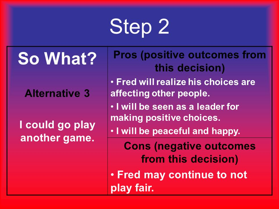 So What Step 2 Pros (positive outcomes from this decision)