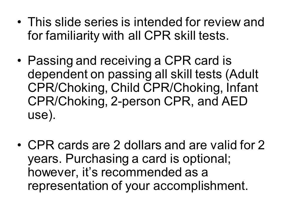 This slide series is intended for review and for familiarity with all CPR skill tests.
