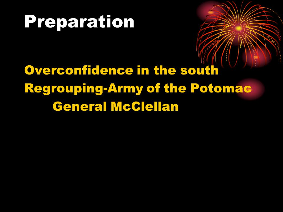 Preparation Overconfidence in the south Regrouping-Army of the Potomac