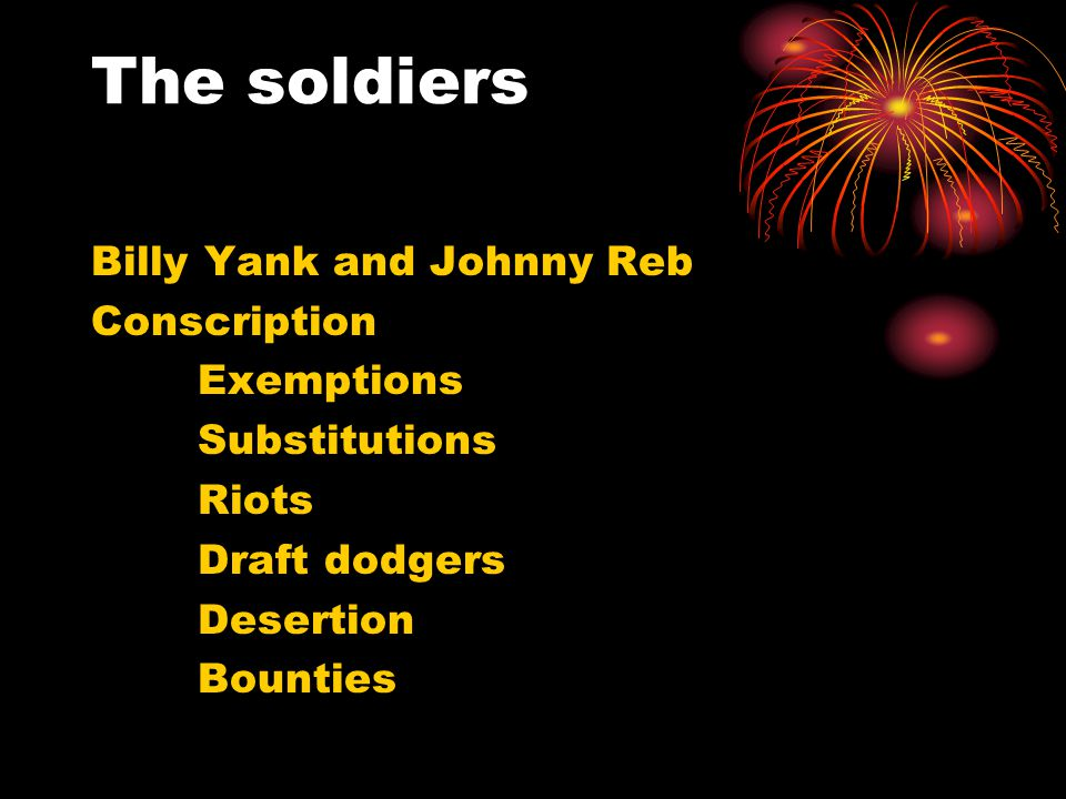 The soldiers Billy Yank and Johnny Reb Conscription Exemptions