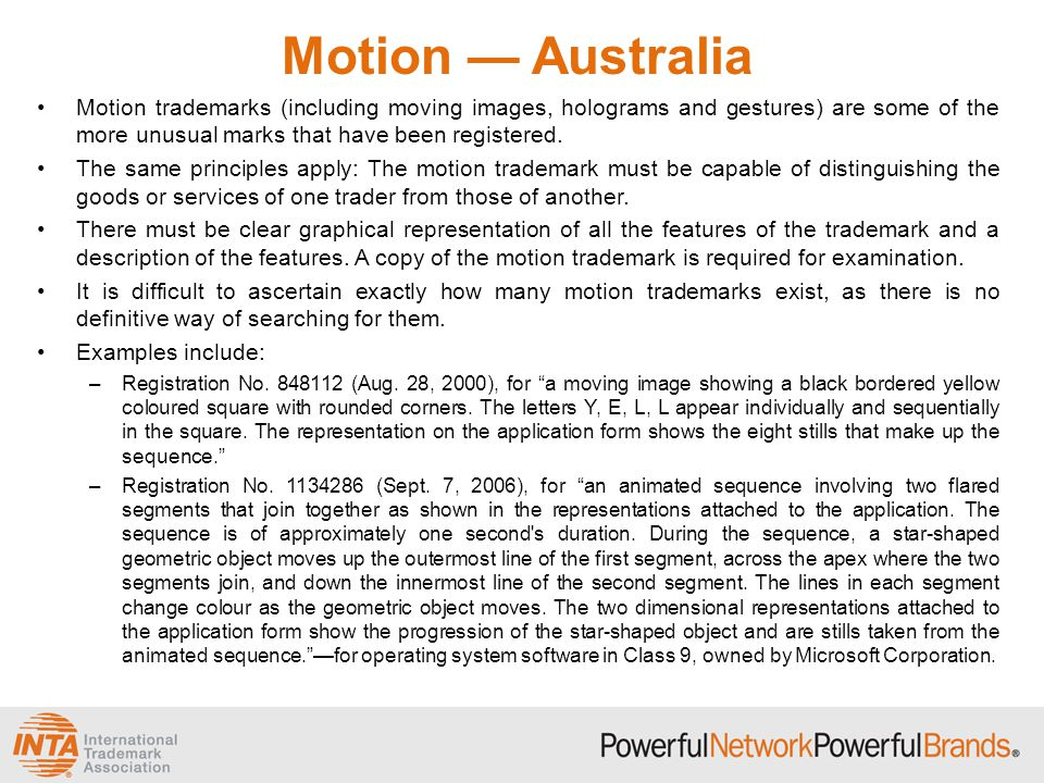 Motion — Australia Motion trademarks (including moving images, holograms and gestures) are some of the more unusual marks that have been registered.