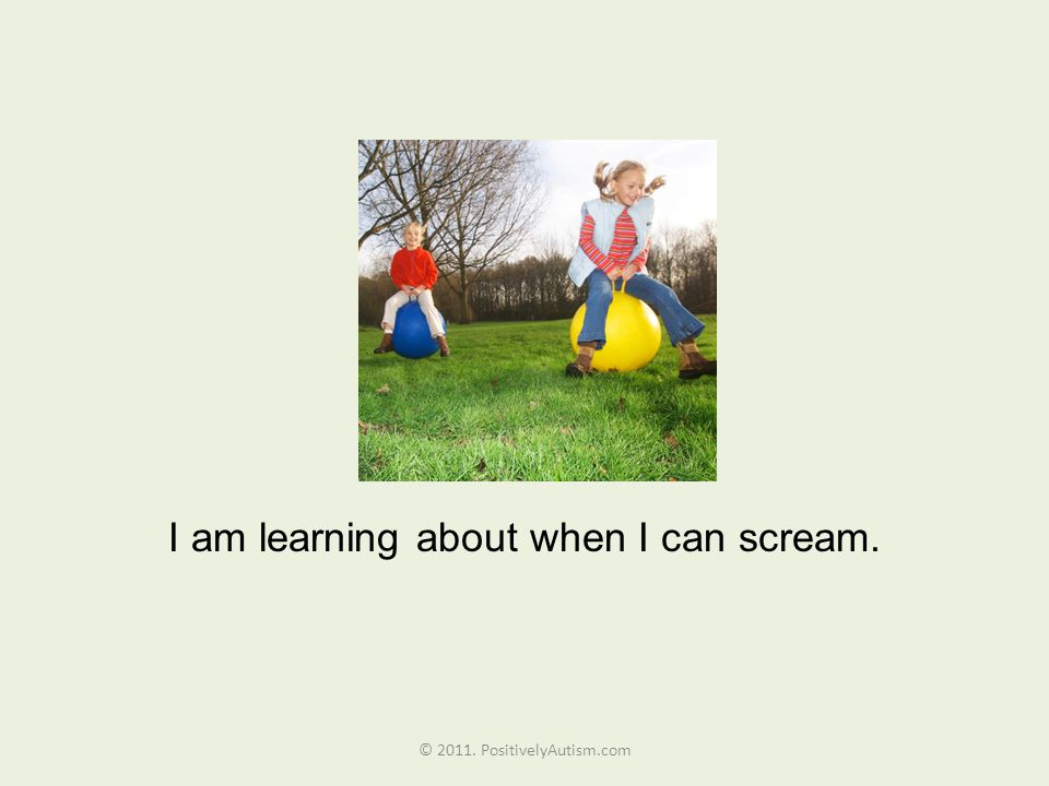 I am learning about when I can scream.