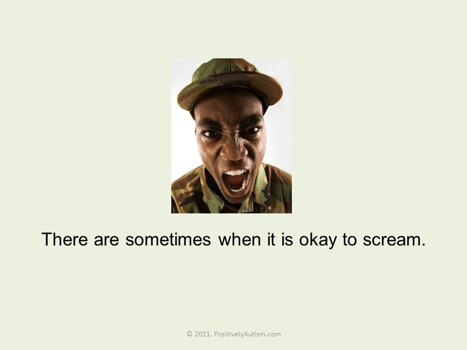 There are sometimes when it is okay to scream.