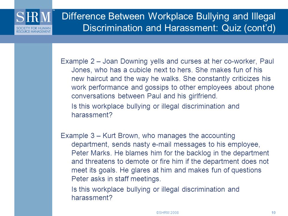 Difference Between Workplace Bullying and Illegal Discrimination and Harassment: Quiz (cont'd)