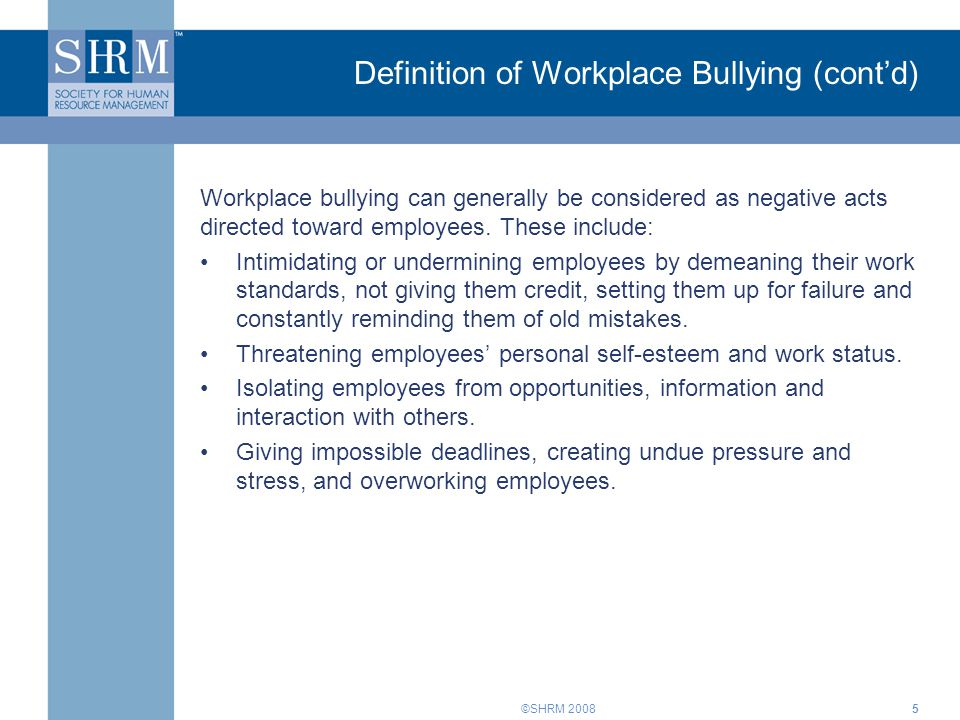 Definition of Workplace Bullying (cont'd)