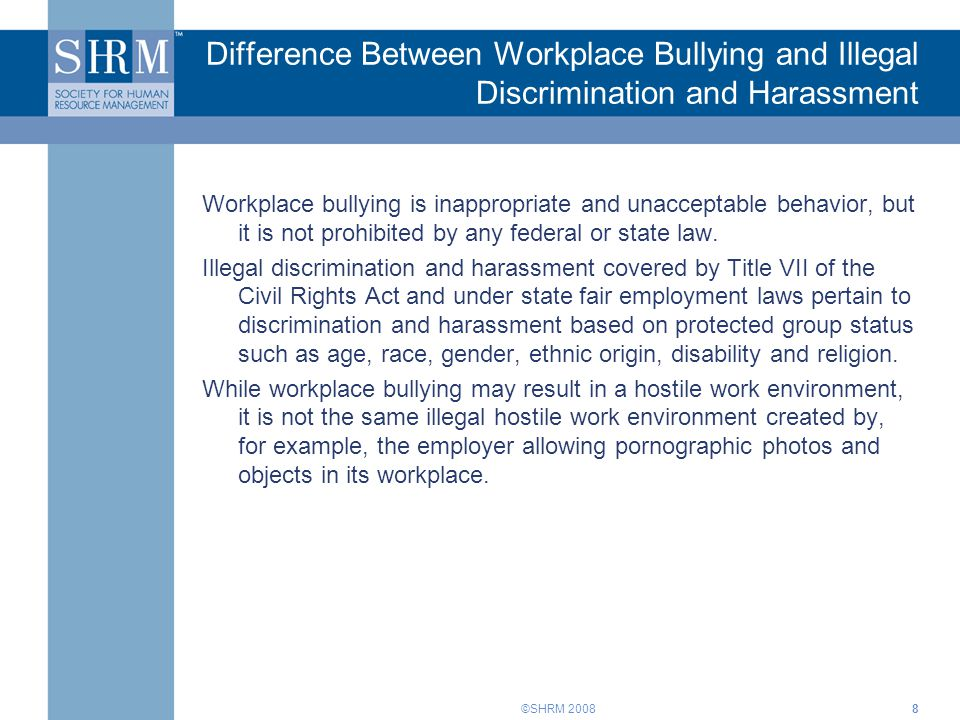 Difference Between Workplace Bullying and Illegal Discrimination and Harassment