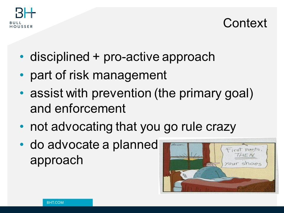 disciplined + pro-active approach part of risk management