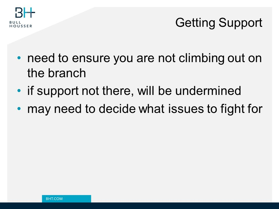 need to ensure you are not climbing out on the branch