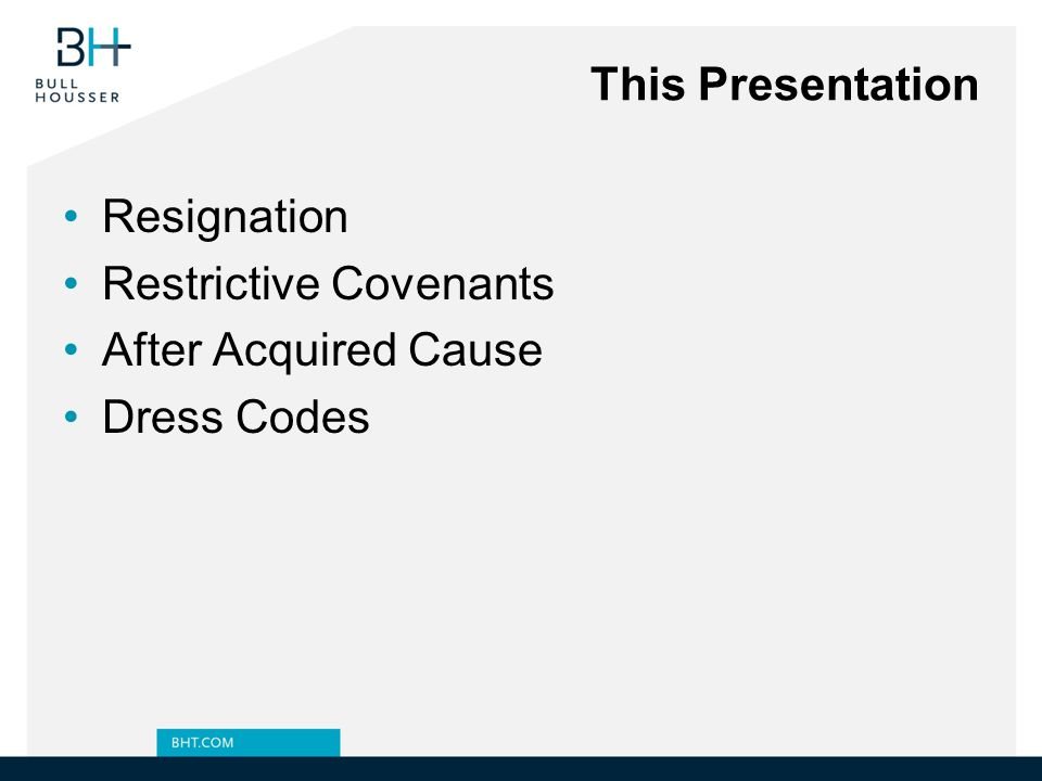 This Presentation Resignation Restrictive Covenants After Acquired Cause Dress Codes