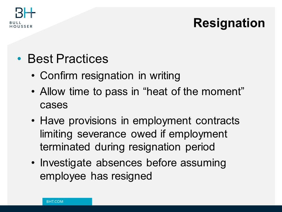Resignation Best Practices Confirm resignation in writing