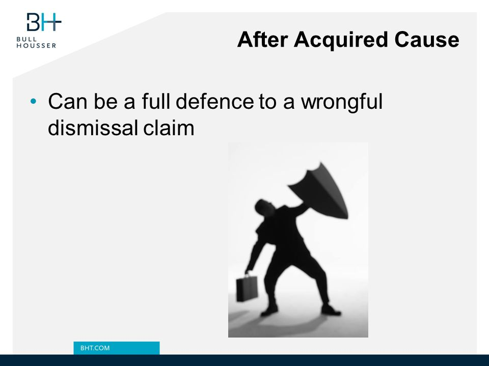 After Acquired Cause Can be a full defence to a wrongful dismissal claim