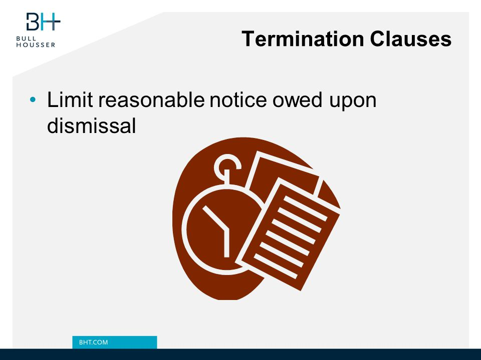 Termination Clauses Limit reasonable notice owed upon dismissal