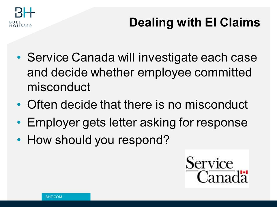 Dealing with EI Claims Service Canada will investigate each case and decide whether employee committed misconduct.