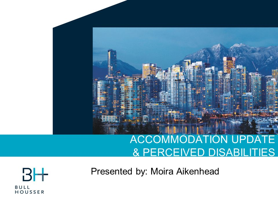 ACCOMMODATION UPDATE & PERCEIVED DISABILITIES