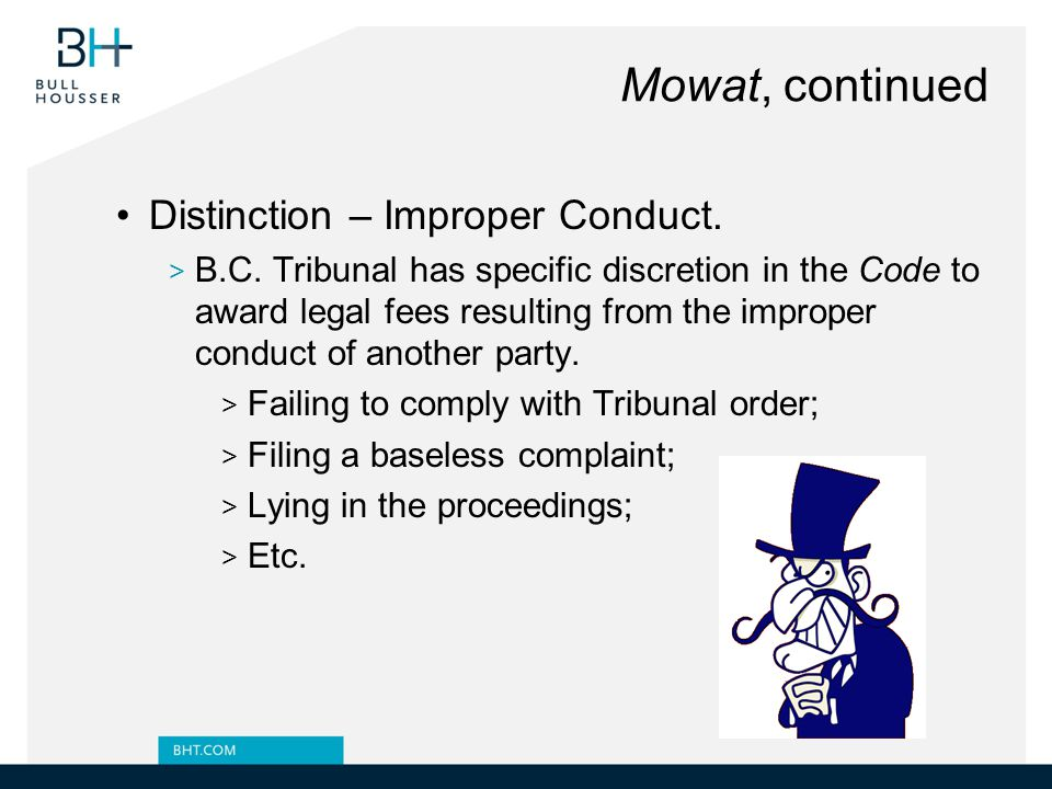Mowat, continued Distinction – Improper Conduct.