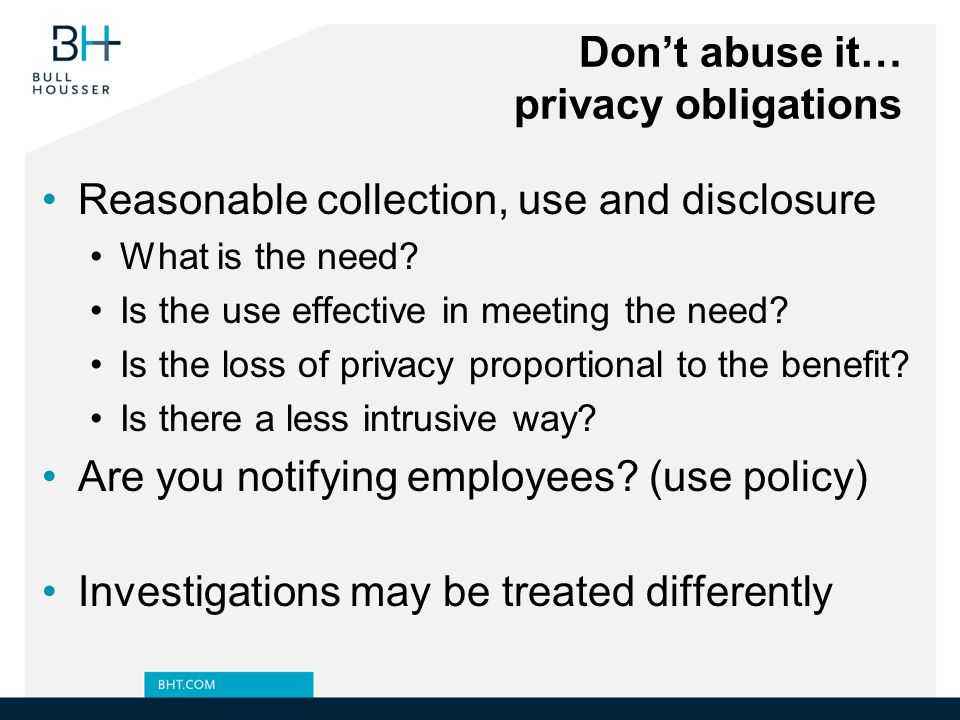 Don't abuse it… privacy obligations