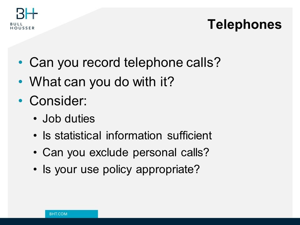 Can you record telephone calls What can you do with it Consider: