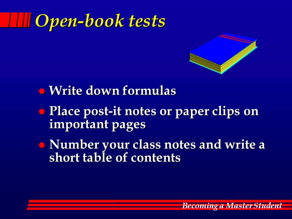 Open-book tests Write down formulas