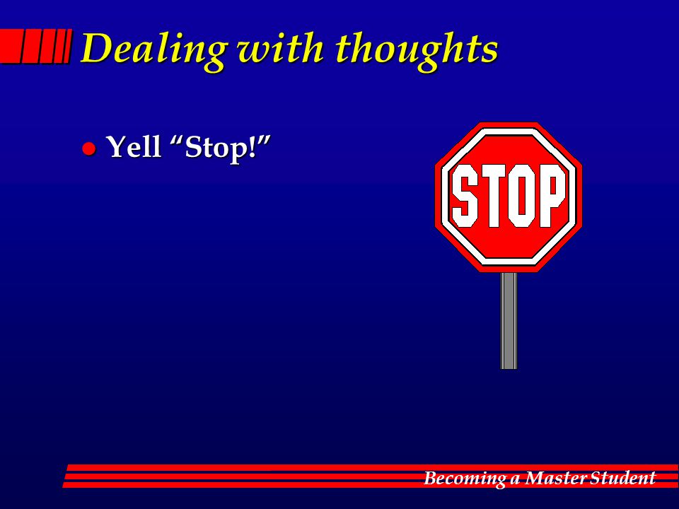 Dealing with thoughts Yell Stop!