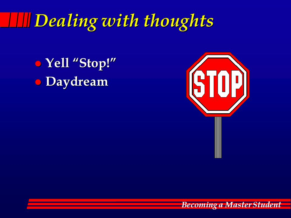 Dealing with thoughts Yell Stop! Daydream