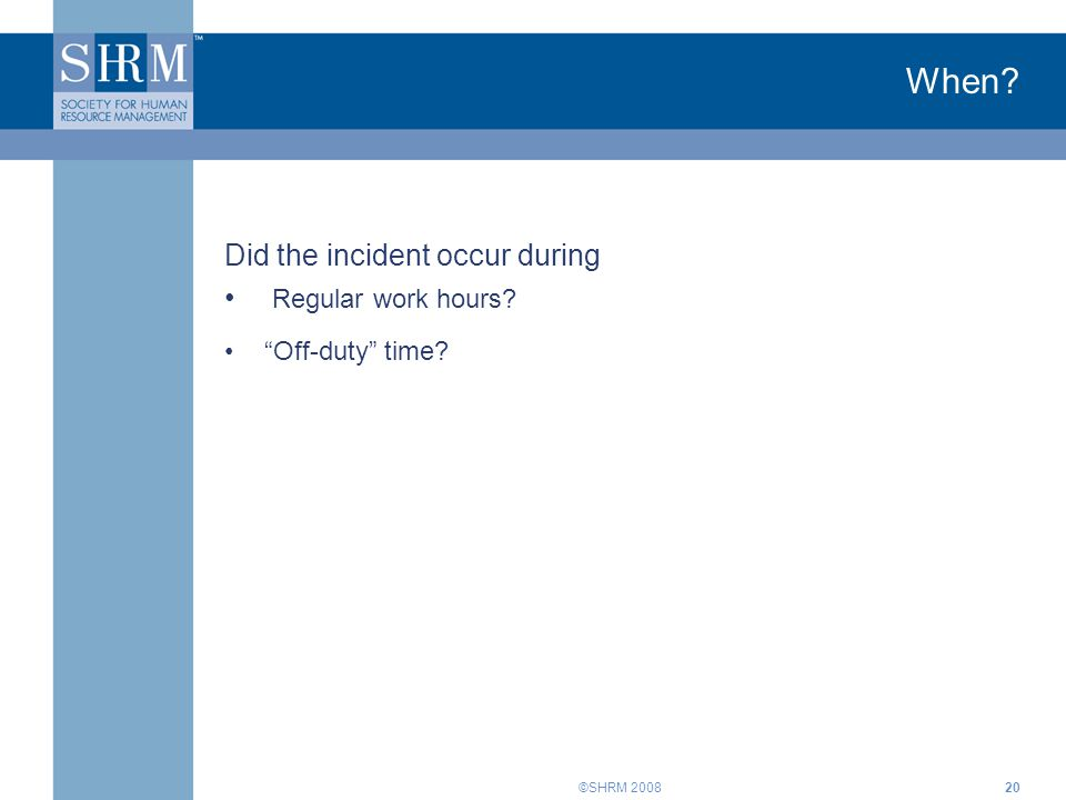 When Did the incident occur during Regular work hours