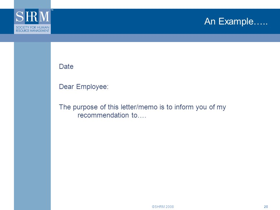 An Example….. Date Dear Employee: