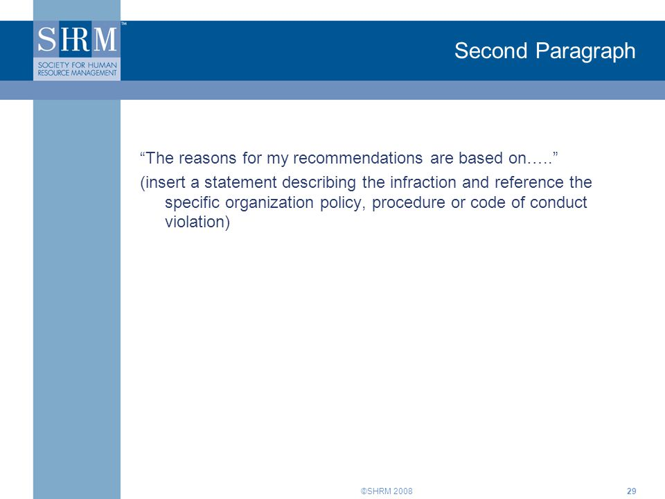 Second Paragraph The reasons for my recommendations are based on…..