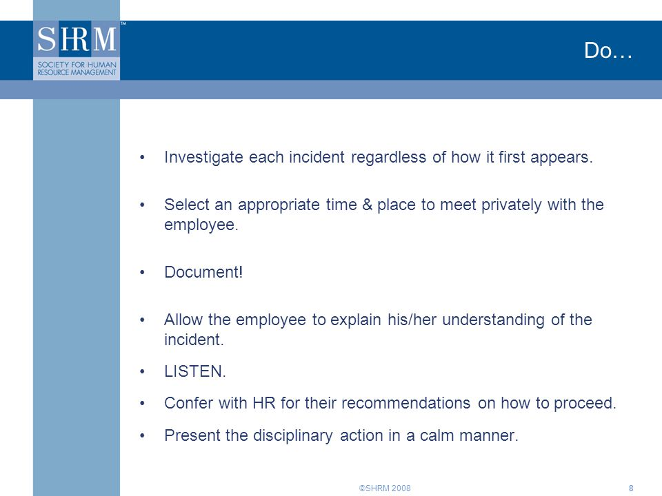 Do… Investigate each incident regardless of how it first appears.