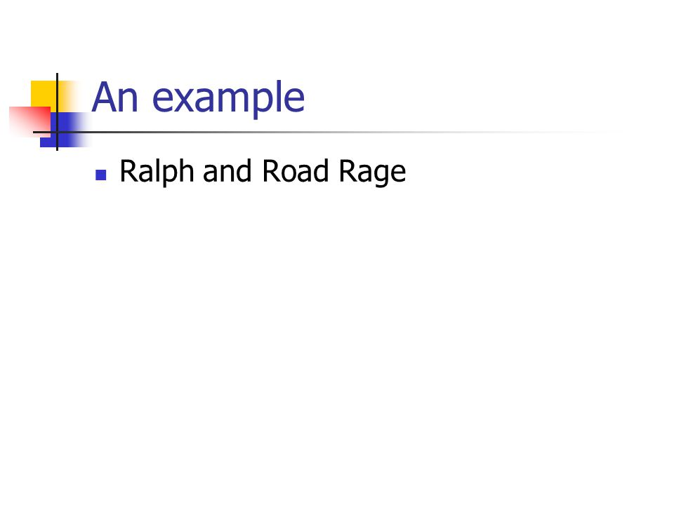 An example Ralph and Road Rage