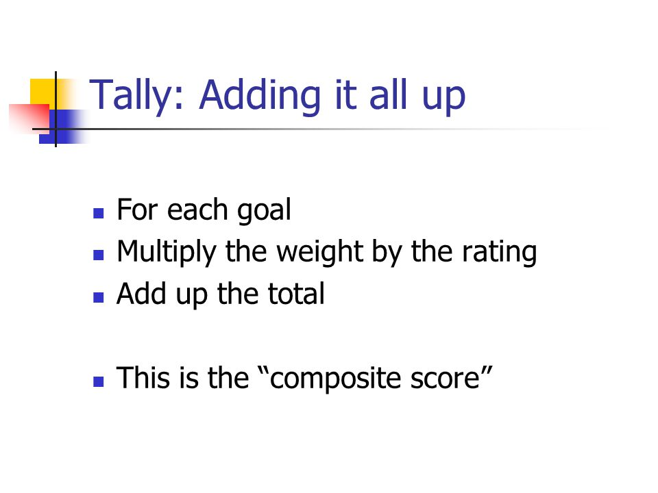 Tally: Adding it all up For each goal