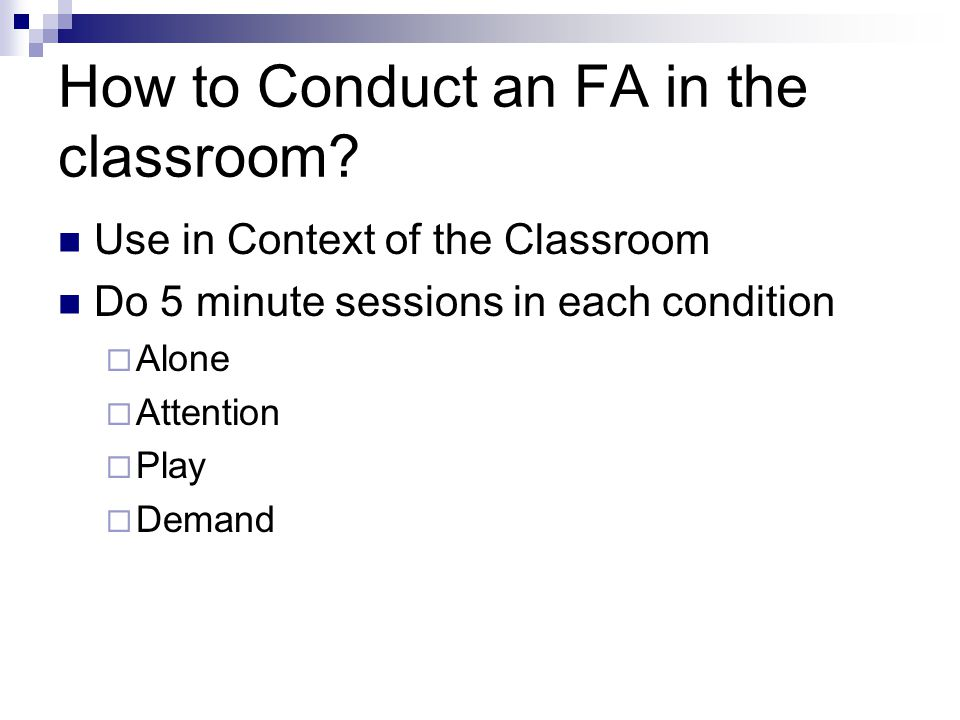 How to Conduct an FA in the classroom