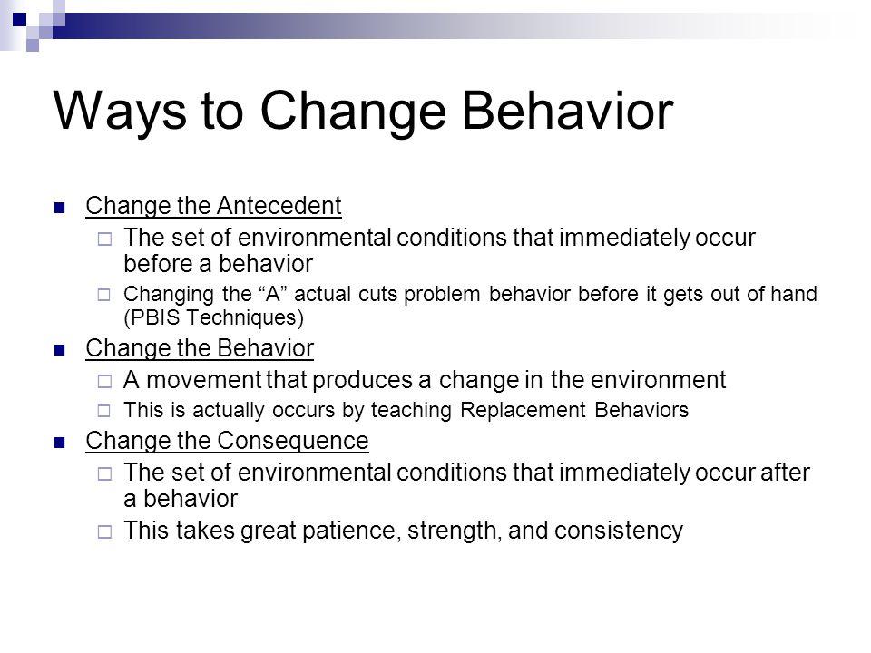 Ways to Change Behavior