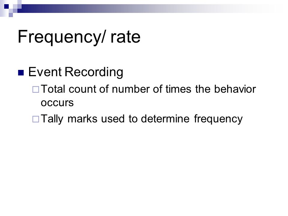 Frequency/ rate Event Recording