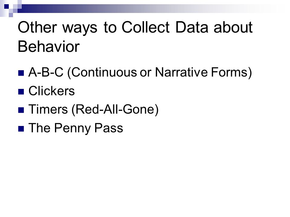 Other ways to Collect Data about Behavior