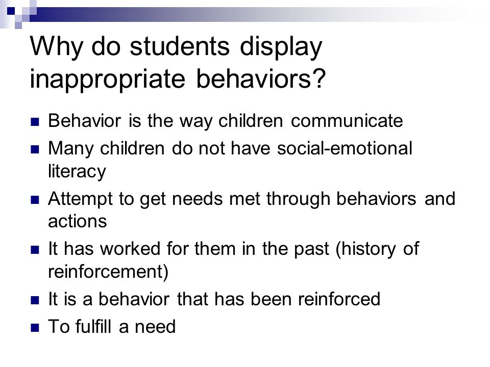 Why do students display inappropriate behaviors