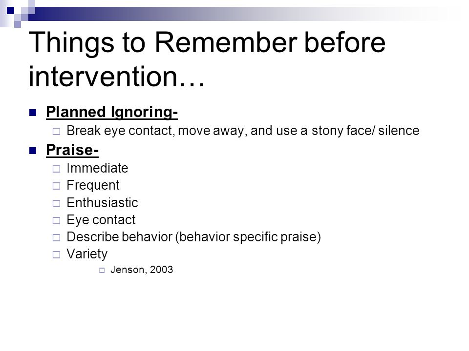 Things to Remember before intervention…