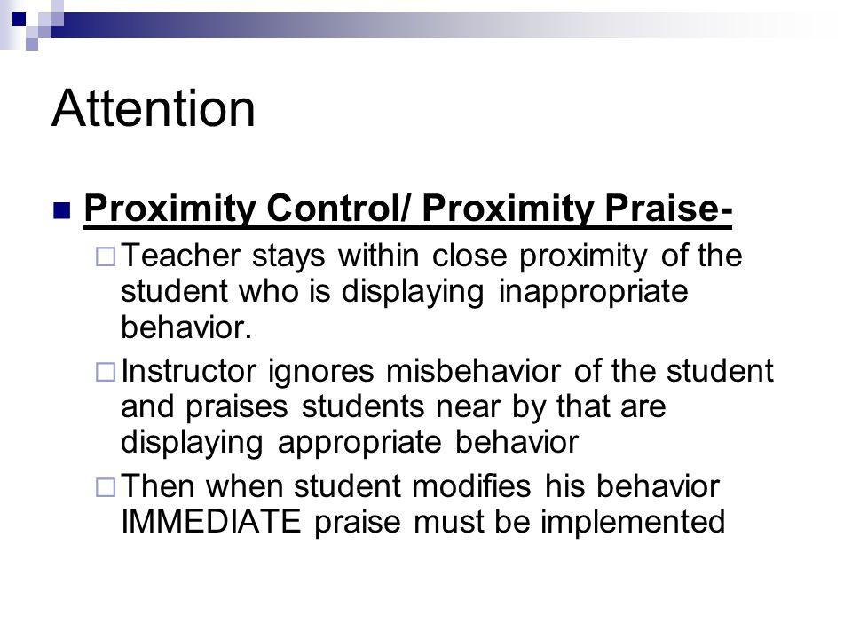 Attention Proximity Control/ Proximity Praise-