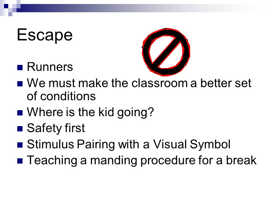 Escape Runners We must make the classroom a better set of conditions