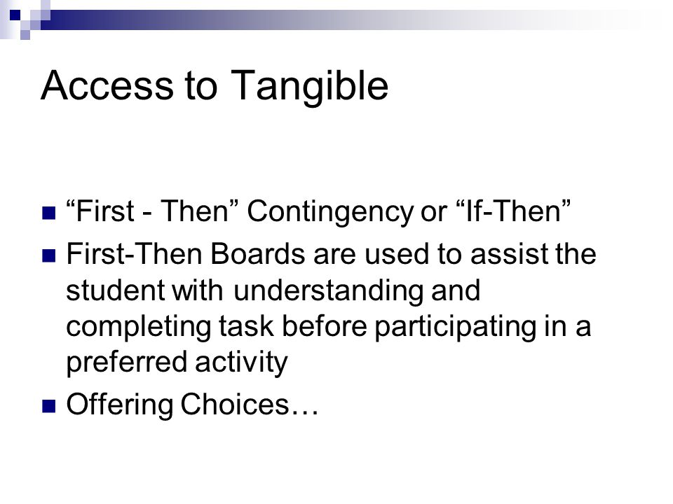 Access to Tangible First - Then Contingency or If-Then
