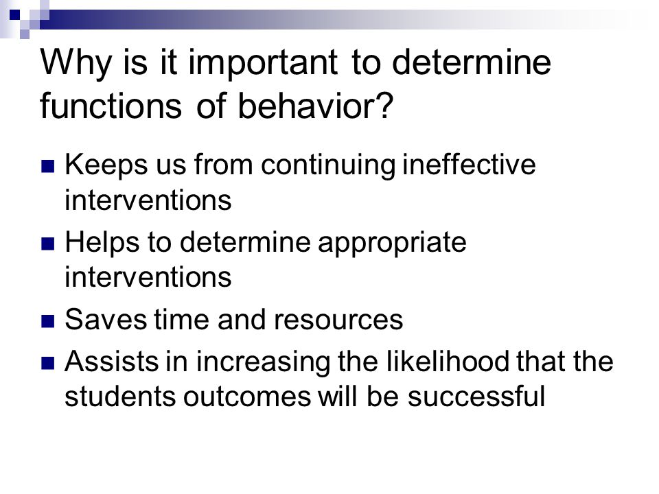 Why is it important to determine functions of behavior
