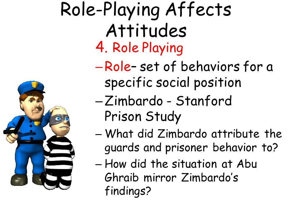 Role-Playing Affects Attitudes