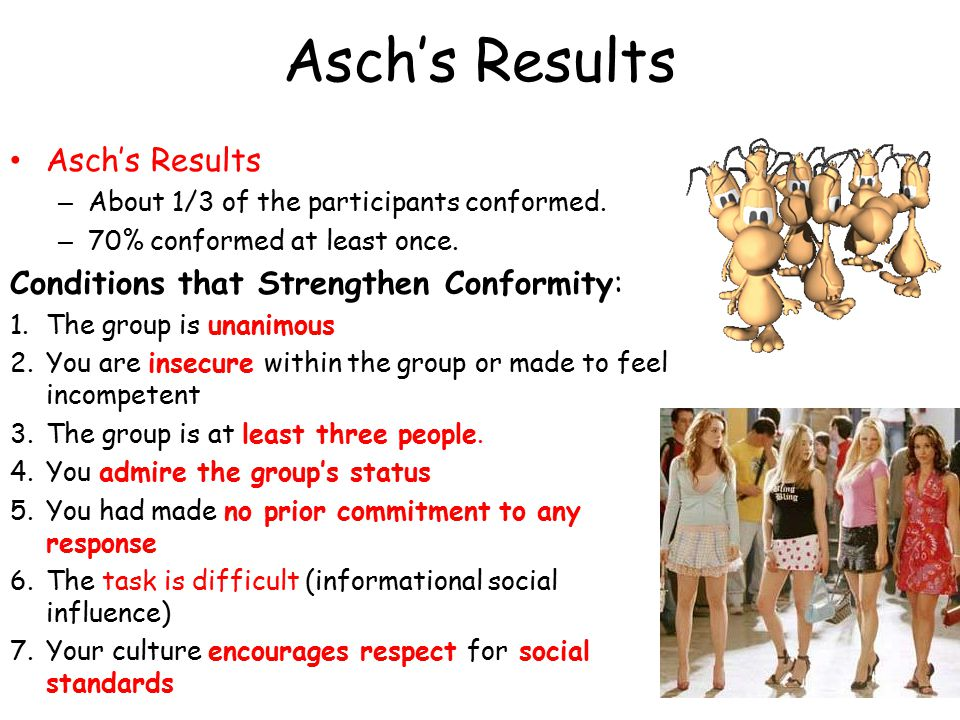 Asch's Results Asch's Results Conditions that Strengthen Conformity: