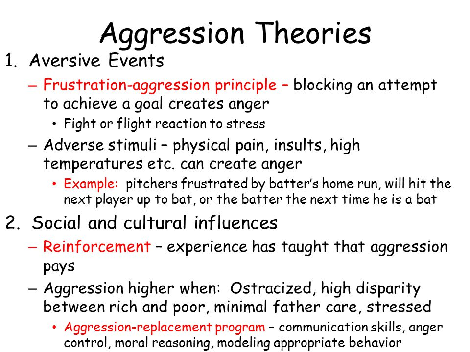 Aggression Theories 1. Aversive Events