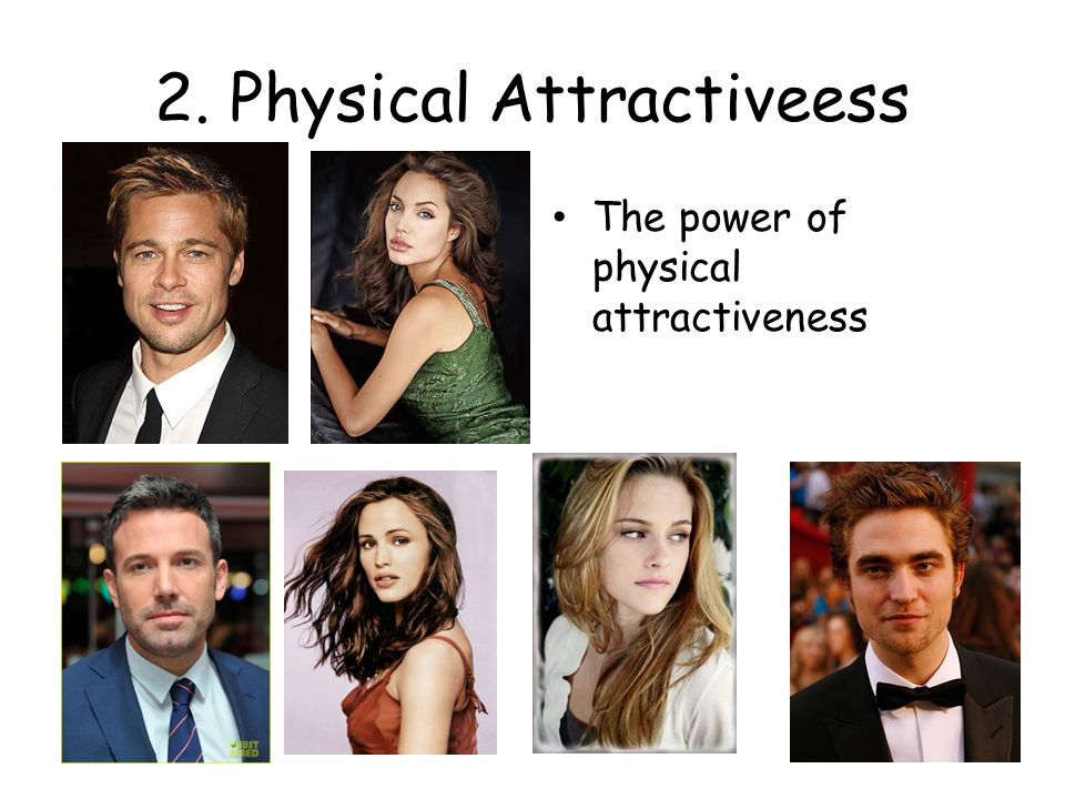 2. Physical Attractiveess