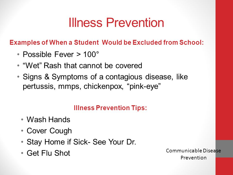 Illness Prevention Possible Fever > 100°