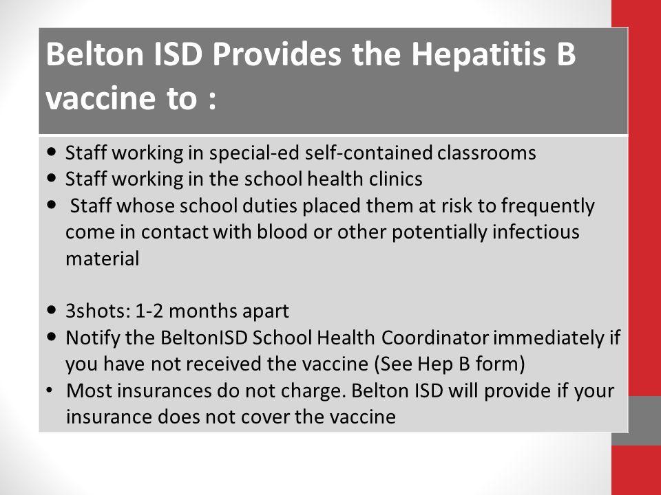 Belton ISD Provides the Hepatitis B vaccine to :